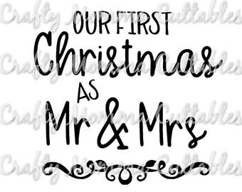 Our First Christmas SVG file / 1st Christmas as Mr & Mrs SVG / Christmas svg / 1st Christmas SVG / Cut File / Silhouette File / Cutting File