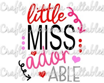 Little Miss Adorable svg file / Valentine's Svg / Little miss Valentine Cut File / GirlsValentine's Day Cut File / Cutting File // SVG file