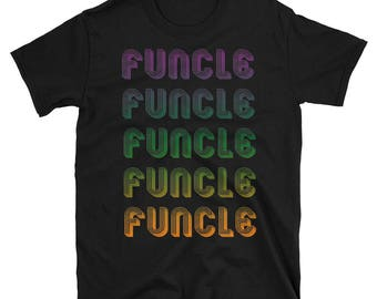 Funcle like a dad, only cooler T-shirt, Funcle Definition T-shirt - Gift for the best Uncle Unisex T-Shirt