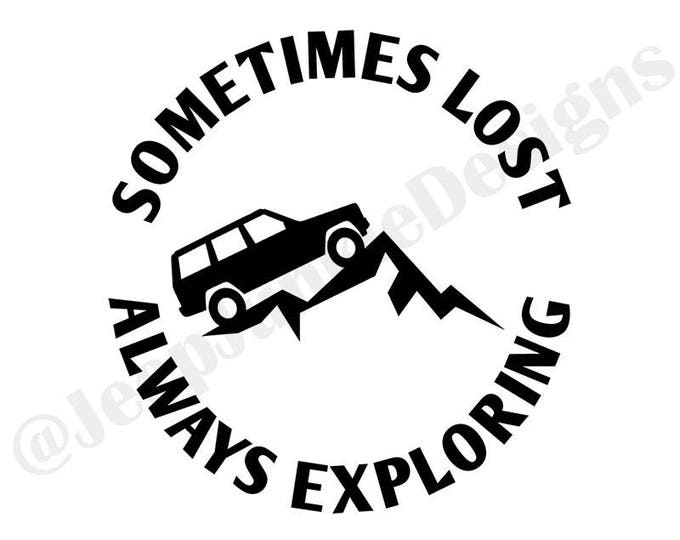 Sometimes Lost, Always Exploring XJ Vinyl Decal