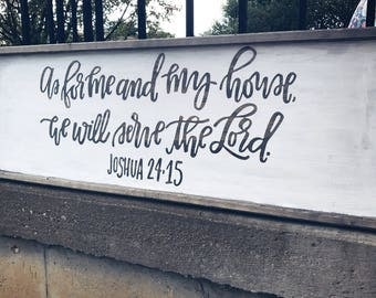 As For Me And My House We Will Serve The Lord / As For Me And My House / We Will Serve The Lord / Joshua 24:15