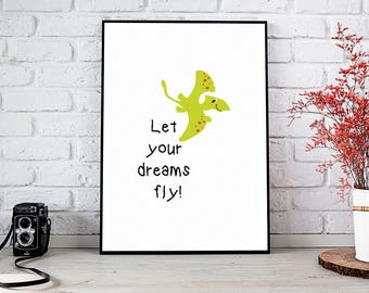 Let Your Dreams Fly,Dinosaur,Printable Wall Art,Instant Download,Dinosaur Nursery,Dinosaur Wall Art,In Dinosaur,Nursery,Baby Shower Gift,Art