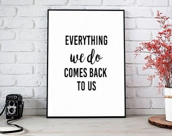 Everything We Do Comes Back To Us, Motivational Art,Buddha,Wall Decor,Trending,Art Prints,Instant Download,Printable Art,Wall Art