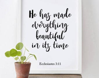 He Has Made Everything Beautiful In Its Time  -  Ecclesiastes 3:11 - Printable Poster, Typography Wall Art, Calligraphy, God Inspirational
