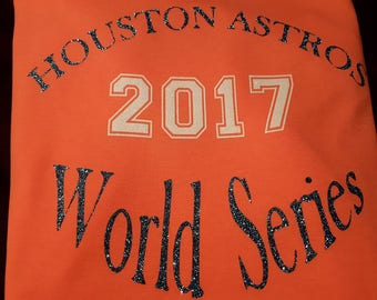 Houston Astros, World Series, Any Team - Any Color - Any League, Adult, Child or Baby, Boy, Girl, Man or Ladies - Team Shirts