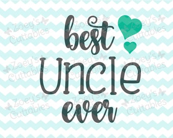 Best Uncle Ever - Cuttable SVG File - Instant Download – DXF – JPG – Cricut and Silhouette files - Cuttable designs - Design files
