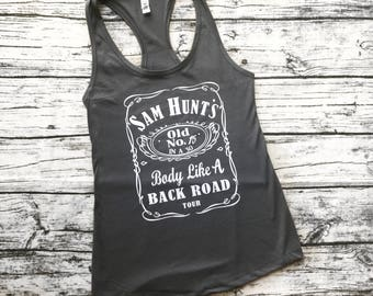 Sam Hunt Body Like a Backroad 15 in a 30 Tour Whiskey Inspired Tank!