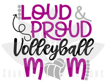 Volleyball SVG, Loud and Proud Volleyball Mom, Volleyball Heart, cut file for silhouette cameo and cricut