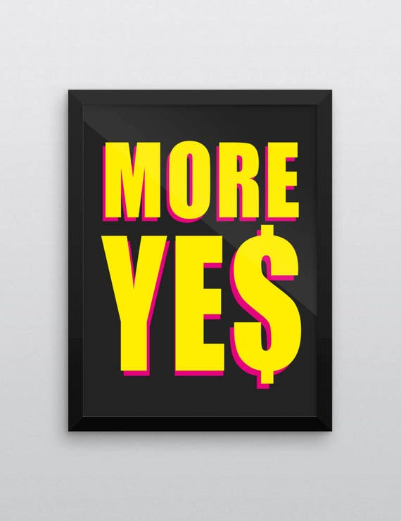 MORE YES | Wall Art | Poster
