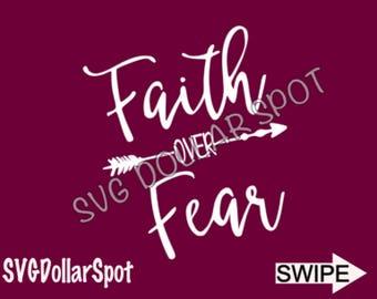 Faith Over Fear SVG SVG - Arrow SVG - Silhouette File - Cut File
