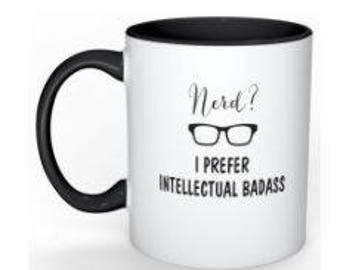 Nerd? I Prefer Intellectual Bad #(*%@!