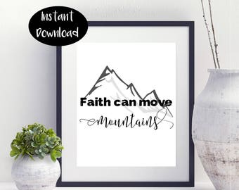 Faith Can Moves Mountains Bible Verse Printable Digital Print Instant Downloads