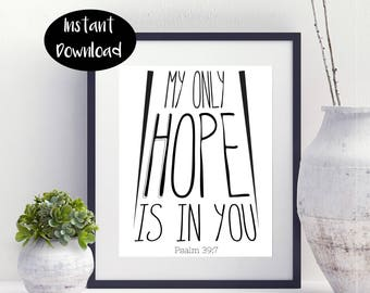My only Hope Is In You Psalm 39: 7 Digital Download INSTANT DOWNLOAD