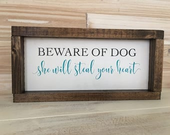 dbc   beware of dog she will steal your heart wood sign