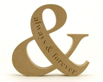 Engraved sign, Always and forever, Freestanding love sign, Freestanding and symbol, Valentines gift