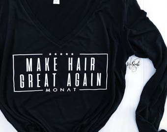Make Hair Great Again w/ Monat Long sleeve tee.