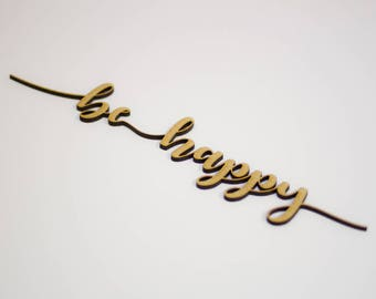 BE HAPPY - Wooden piece to decorate.