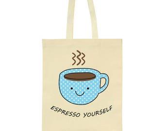 Espresso Yourself Tote Bag