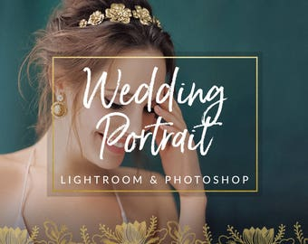 Wedding Portrait Lightroom Presets & Photoshop Filters for Photographers