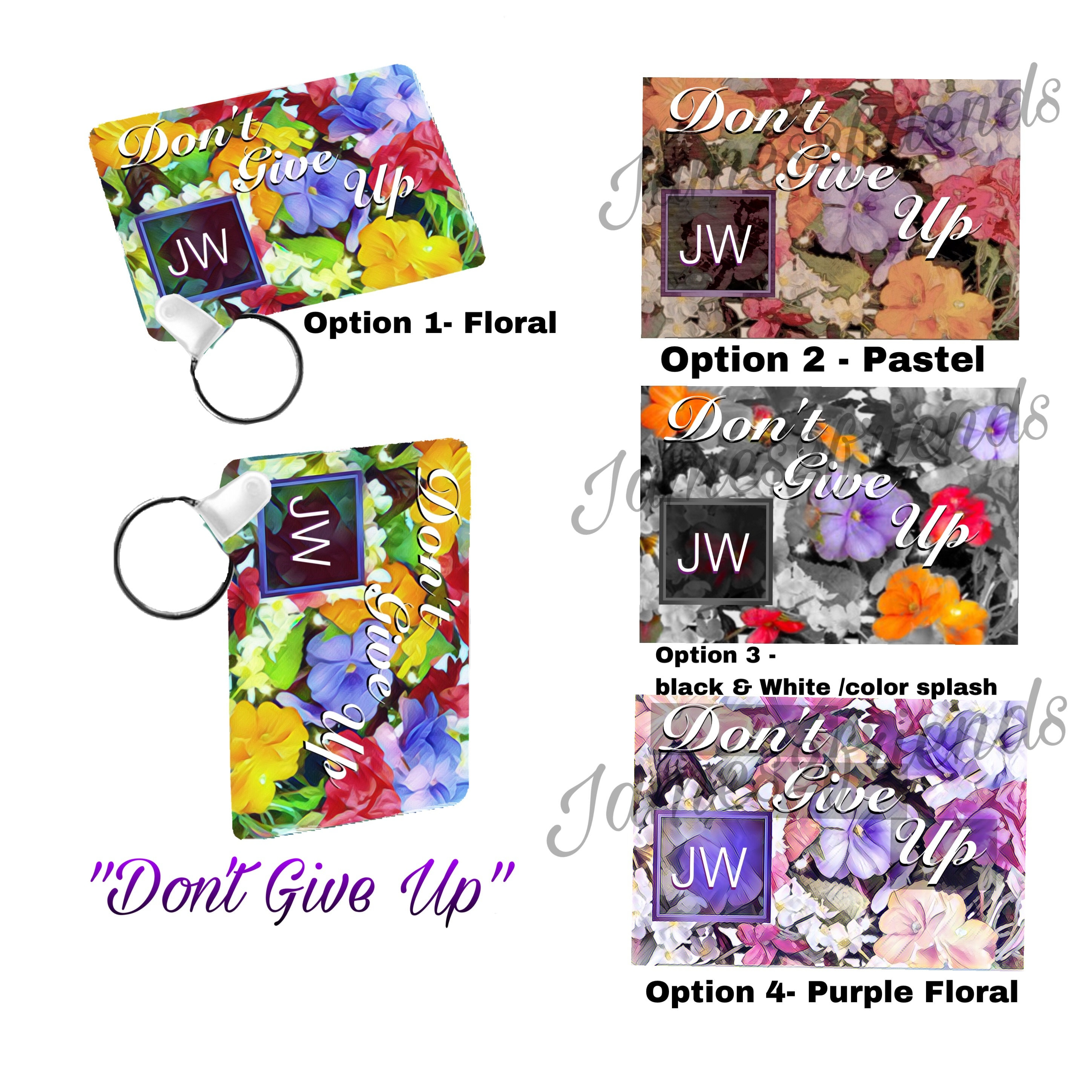 JW Theme keychains Don t Give up Multiple floral designs 2 1 4 x 1