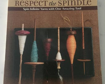 Respect The Spindle/Paperback/knitting/spinning/yarn