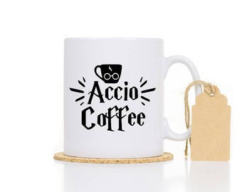 Funny Mug - Accio CoffeeMug  - Harry Potter Mug - Harry Potter lover gift - Gift for friend - Gift under 20