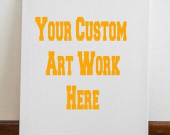 Custom Artwork 11inx14in