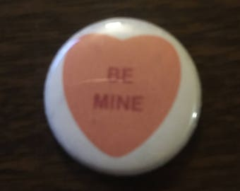 Be Mine Valentine Candy Heart Buttons - 1 inch