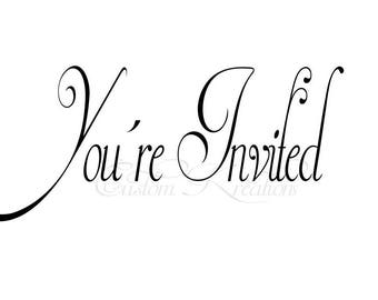 You're Invited  ;  SVG FILE ONLY