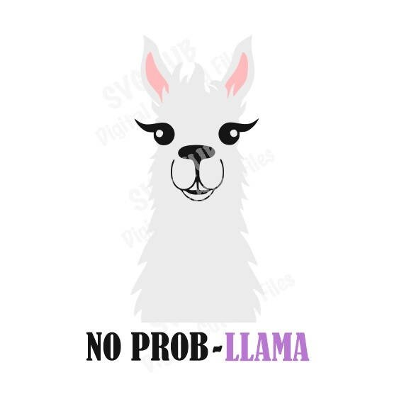 Llama Cutting File No Probllama Cutting File Llama Svg