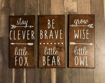 Be brave little bear, stay clever little fox, grow wise little owl wood woodland nursery decor