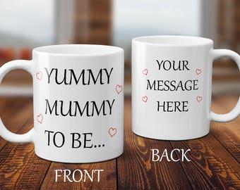 Yummy Mummy To Be...  Mug with message