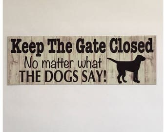 Gate Closed Dogs Sign - Keep The Gate Closed Dog Paw Pet