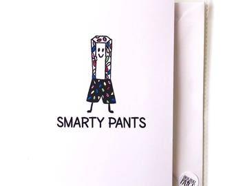 Smarty pants!