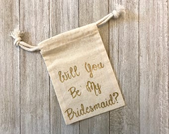 Will You Be My Bridesmaids-Bridesmaid-Wedding-Muslin Bags-Cotton Bags-Favors