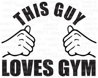 This Guy Loves Gym, SVG, PNG, JPG, files, Design for vinyl, Hands, cardio svg, gym svg ,lifestyle svg, design svg, jpeg download