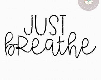 Yoga SVG, Just BReathe SVG, Workout svg, Fitness svg, Gym SVG,Exercise Svg, Yoga Quote, Namaste, Meditation, Lotus, Breathe Yoga Svg