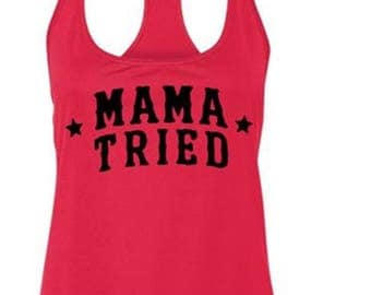 Mama Tried Racerback Tank