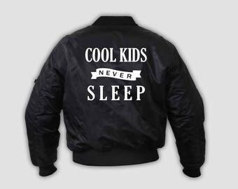 "BOMBER JACKET ""Cool kids never sleep"" for KIDS"