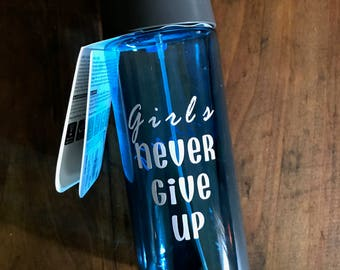 Girls Never Give Up Sports Water Bottle with Mister personalized