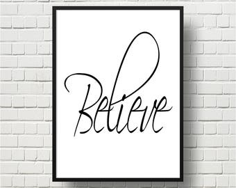 Printable Wall Art, Believe Print, Inspirational Wall Art, Motivational Quote, Bible Verse Art, Home Decor, Dorm Room Decor, Black And White
