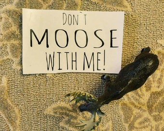 Don't Moose With Me iron on