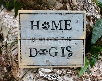 Home is where the Dog is Reclaimed Timber Sign, Rustic, Wood Sign, Handmade, Hand Painted, Fun Sign, Dog Signs, Home Signs, Quotes on Signs