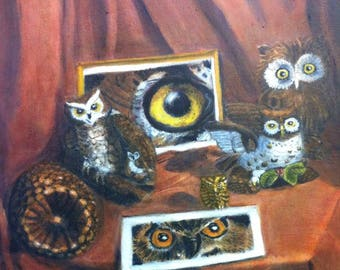 """Owl Still Life, Oil Painting, """"The Eye's Have It."""""""