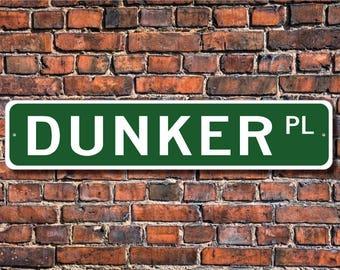Dunker, Dunker Lover, Dunker Sign, Custom Street Sign, Quality Metal Sign, Dog Owner Gift, Dog lover, Dog sign, Dog lover gift,