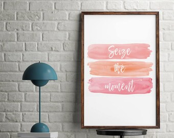 Seize the moment Print, Home, Pink A4 or A5, Quality Paper