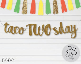 TACO TWOS DAY Banner Garland Sign, Custom Glitter Pick your Color, Birthday Party Decor, First Birthday, Smash Cake, Taco Bout a Party