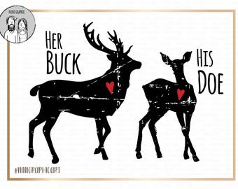 Grunge, Her Buck, His Doe, svg, dxf, png, cut file for Cricut  Silhouette, grunge deer, Doe, Matching, couple matching t-shirt, mr & mrs SVG