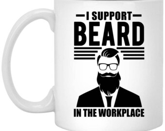 I Support Beard In Workplace XP8434 11 oz. White Mug