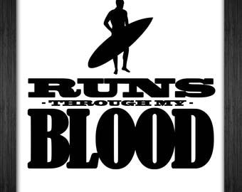 Surfer Runs Through My Blood - Svg Pdf Png Dxf Ps Eps Ai T-Shirt Invert Sports Shirt Design Art Cricut
